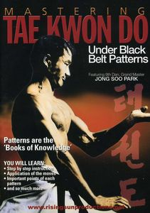 Mastering Tae Kwon Do /  Under Black Belt Patterns