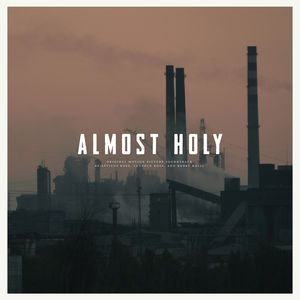 Almost Holy (Original Soundtrack)