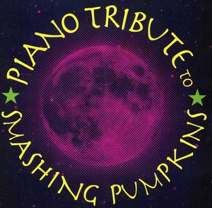 Piano Tribute to Smashing Pumpkins /  Various