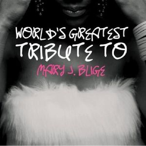 Worlds Greatest Tribute to Mary J Blige /  Various