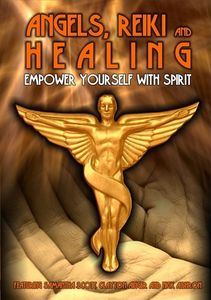 Angels Reiki & Healing: Empower Yourself with Spir