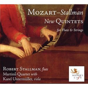 Mozart-Stallman: New Quintets for Flute & Strings