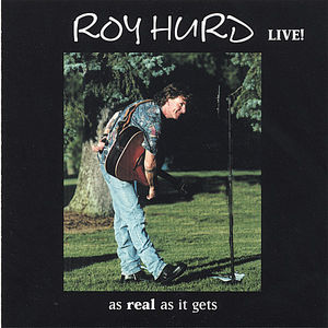 Roy Hurd Live As Real As It Gets