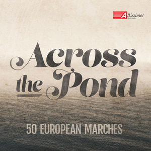 Across the Pond-50 European Marches