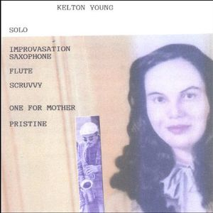 Young, Kelton : Solo Improvisation