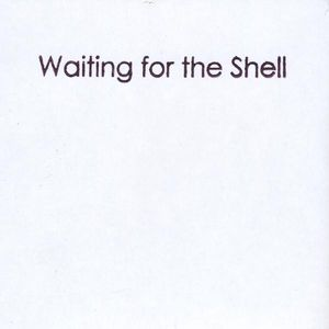 Waiting for the Shell