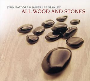 Batdorf/ Stanley : All Wood & Stones