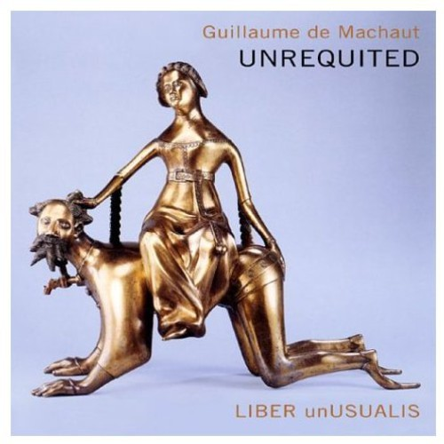 Unrequited: Music of Guillaume de Machaut