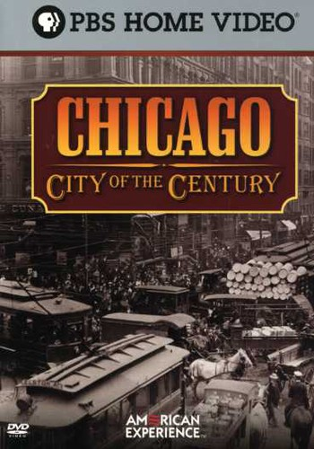 Ken Burns American Experience: Chicago - City of