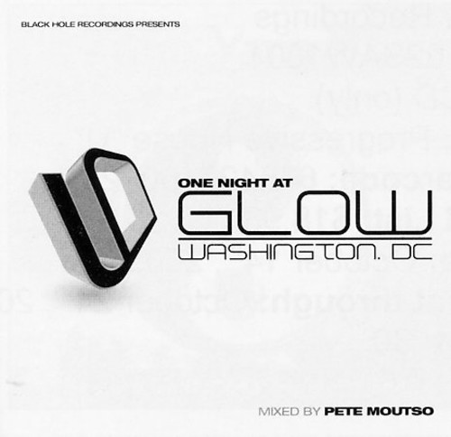 One Night at Glow: Mixed By Pete Moutso /  Various