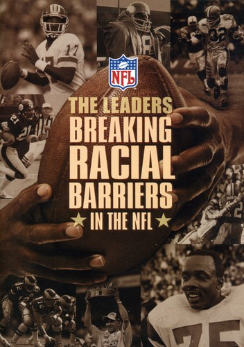 NFL the Leaders: Breaking the Racial Barriers NFL