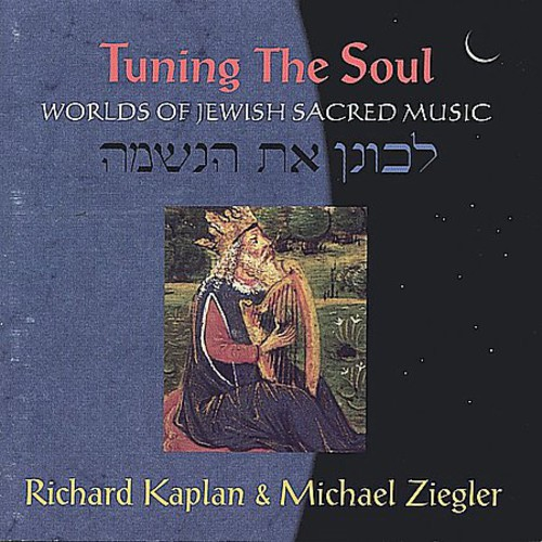 Tuning the Soul: Worlds of Jewish Sacred Music