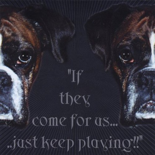 If They Come for Us Just Keep Playing! /  Various