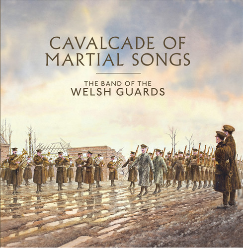 Cavalcade of Martial Songs - the Band of the Welsh