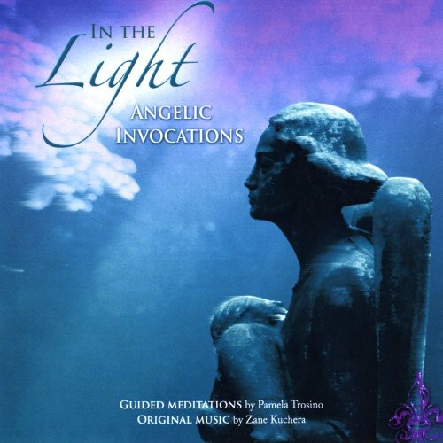 In the Light: Angelic Invocations