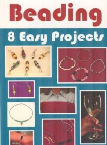 Art of Beading - 8 Easy Projects