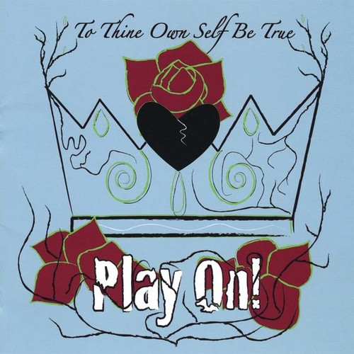 To Thine Own Self Be True: Play on! /  Various