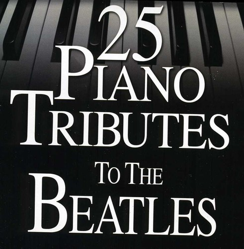 25 Piano Tributes to the Beatles /  Various