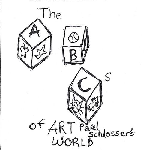 Abcs of Art Paul Schlosser's World