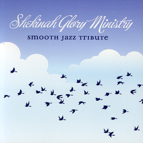 Shekinah Glory Smooth Jazz Tribute /  Various