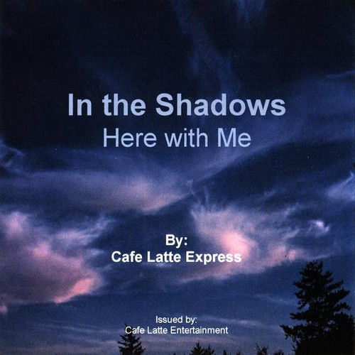 In the Shadows: Here with Me