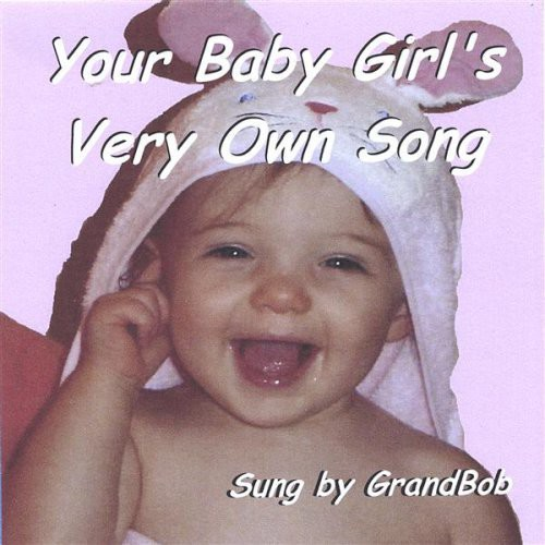 Your Baby Girls Very Own Song