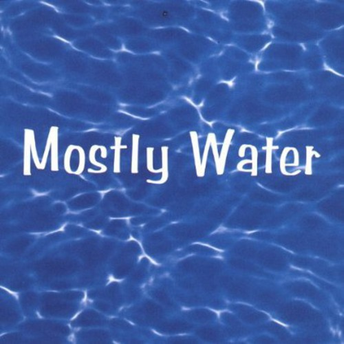 Mostly Water