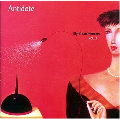 Antidote: Illy B Eats Remixes 2 /  Various