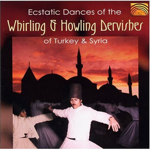 Ecstatic Dances of Whirling & Howling Dervishes