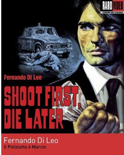 Shoot First Die Later