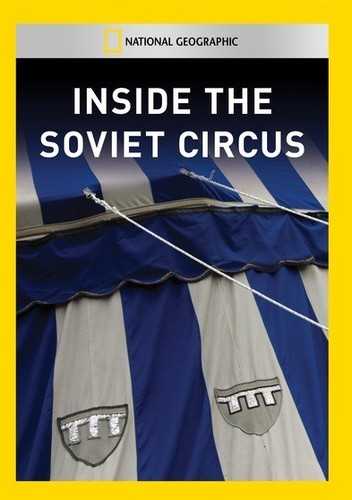 Inside the Soviet Circus