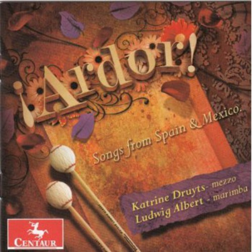 Ardor: Songs from Spain & Mexico