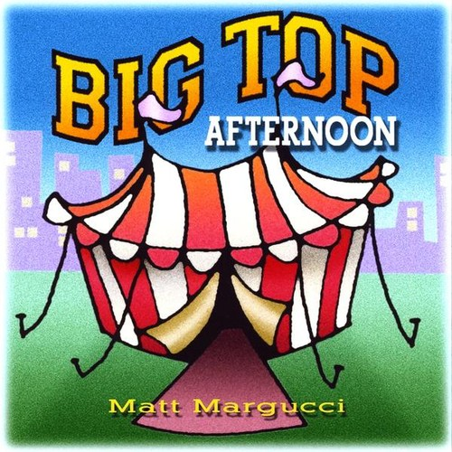 Big Top Afternoon