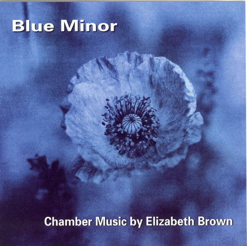 Blue Minor: Chamber Music By Elizabeth Brown