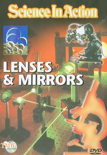Science in Action: Lenses & Mirrors