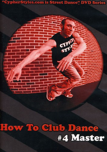 How to Club Dance 4