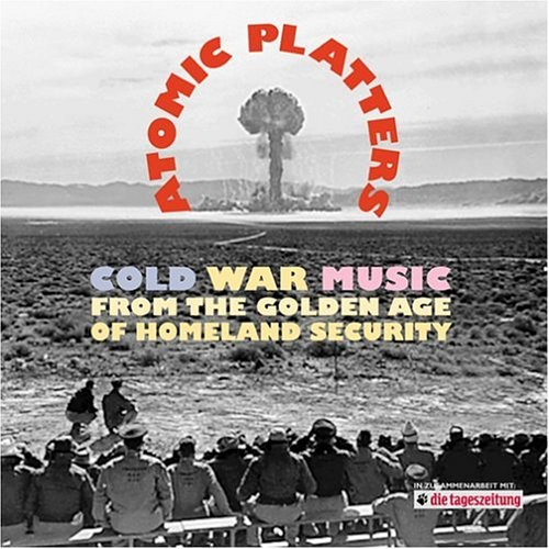 Atomic Platters: Cold War Music from the Golden Ag