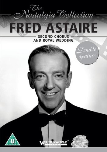 Fred Astaire: Second Chorus & Royal Wedding