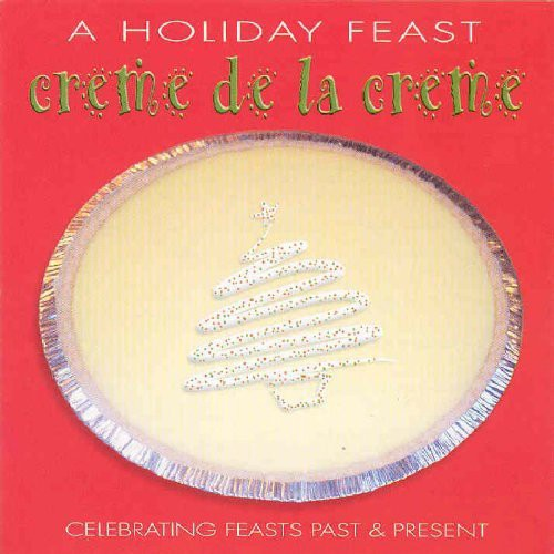 Holiday Feast Creme de la Creme /  Various