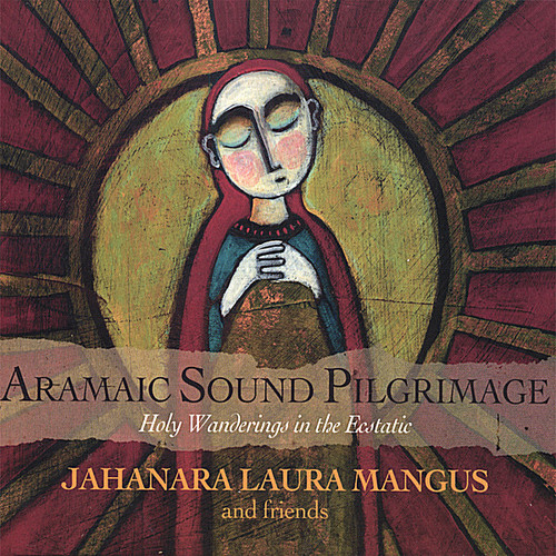 Aramaic Sound Pilgrimage: Holy Wanderings Ecstatic