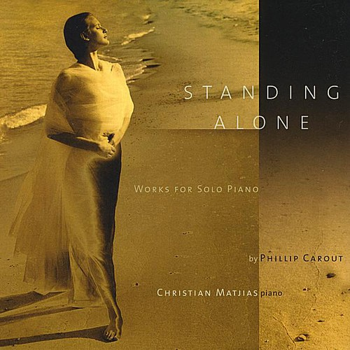 Standing Alone-Works for Solo Piano By Phillip Car