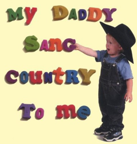 My Daddy Sang Country to Me