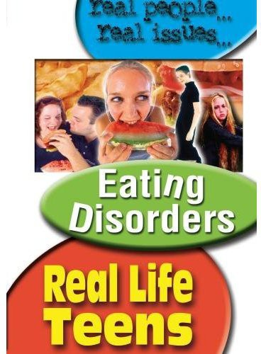Real Life Teens: Eating Disoders