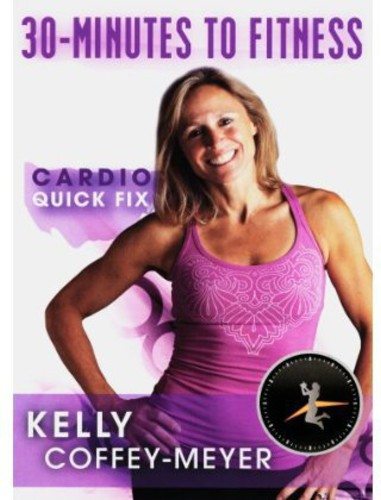30-Minutes to Fitness: Cardio Quick Fix
