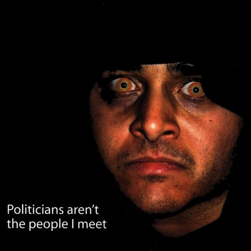 Politicians Aren't the People I Meet