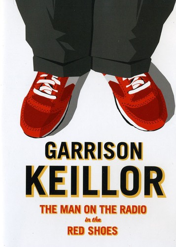 Garrison Keillor: Man on the Radio in the Red Shoe