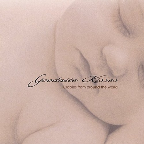Goodnite Kisses-Lullabies from Around the World