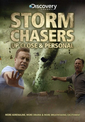 Storm Chasers: Up Close & Personal