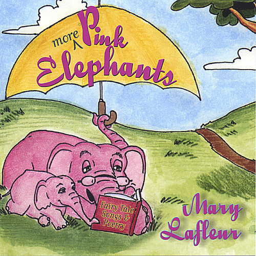 More Pink Elephants: Fairy Tale Songs & Poetry