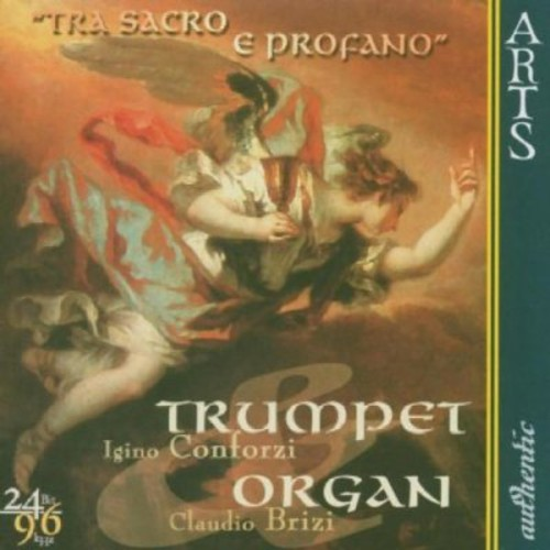 Tra Sacro E Profano: Music for Trumpet & Organ